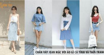 Chân váy jean mặc với áo gì cá tính và thời trang?