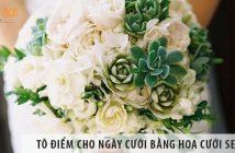 Tô điểm cho ngày cưới bằng hoa cưới sen đá lạ mắt